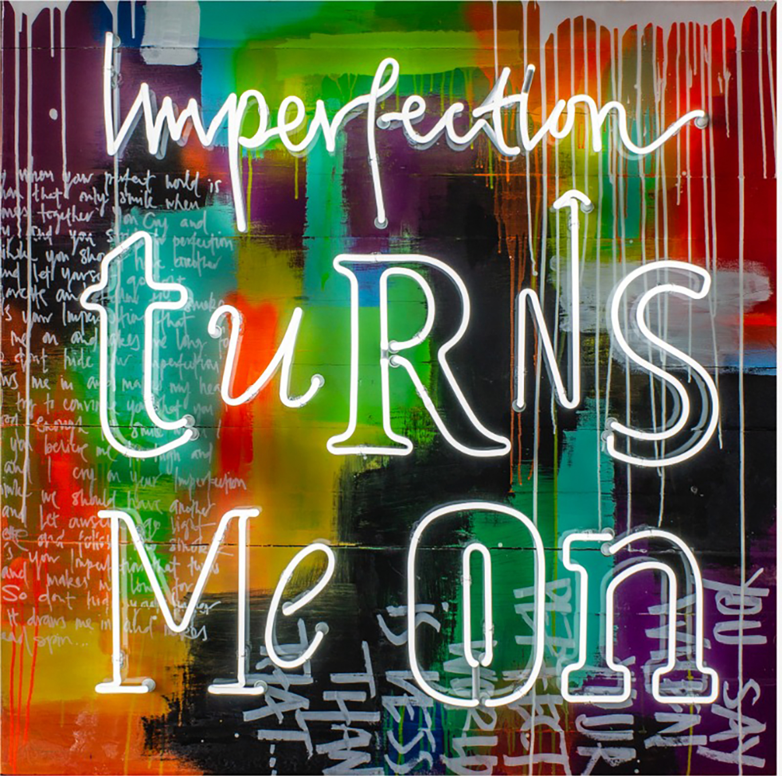IMPERFECTION TURNS ME ON NEON - Collaboration with Gods Own Junkyard - Price on request